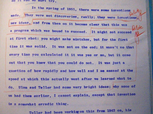 """Redaction of a long section on the development of the Teller-Ulam design. Ulam's name was almost totally (but not entirely) removed from the transcript, sometimes very deliberately and specifically. The orange pencil shows the mark of the censor, as does the """"Delete, JB"""" on the right."""