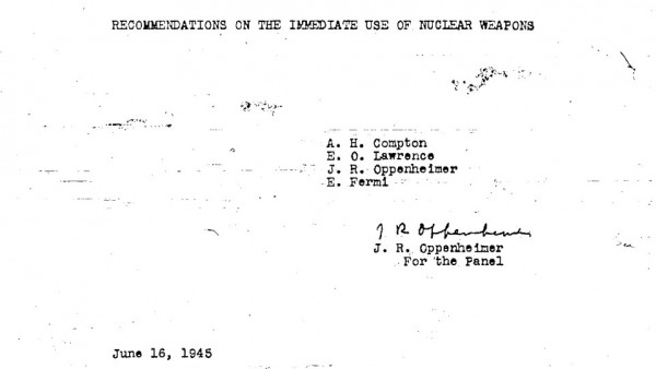 """Recommendations on the Immediate Use of Atomic Weapons,"" by the Scientific Panel of the Interim Committee, June 16, 1945. The full report (which also discusses the possibility of the H-bomb and many other things) is extremely interesting, as well — click here to read it in its entirety."