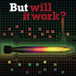 """But will it work?"" With enough money thrown at the problem, the answer is yes, according to Los Alamos. Source: National Security Science (April 2013)."